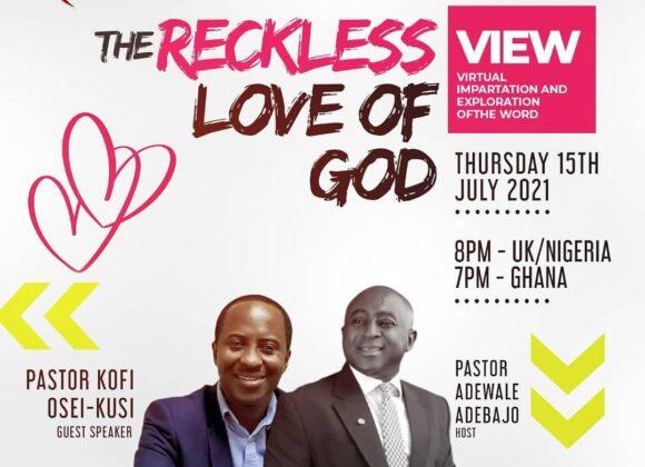 V.I.E.W   THE RECKLESS LOVE OF GOD